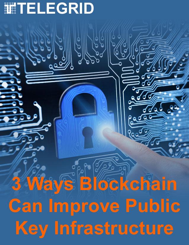 3 Ways Blockchain Can Improve Public Key Infrastructure